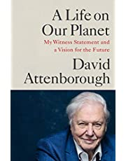 David Attenborough - A Life on Our Planet: My Witness Statement and a Vision for the Future