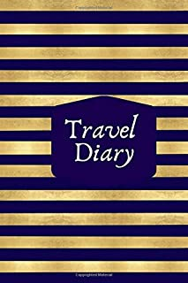 """Travel Diary: Compact Holiday Vacation Journal Diary Notebook to Draw and Write in All Travel and Road Trips Experiences Recordings for Men Women Boys Girls Kids. 6""""x9"""" 120 pages (Travel Journals)"""