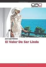 El Valor De Ser Linda (Spanish Edition)