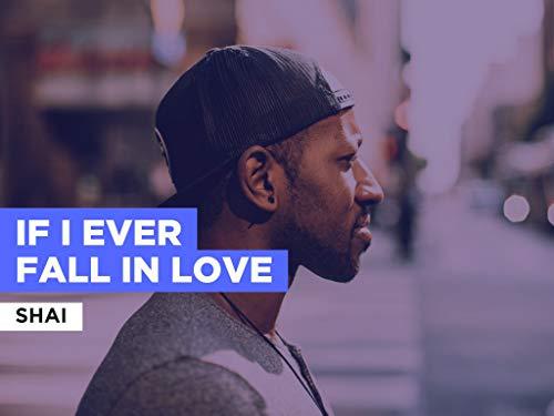 If I Ever Fall in Love im Stil von Shai