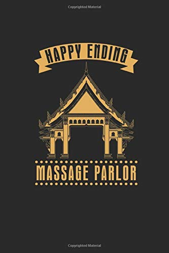 Happy Ending Massage Parlor: Dotted Bullet Notebook (6' x 9' - 120 pages) ~ Thailand Themed Notebook for Gift / Daily Activity Journals / Diary