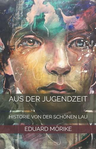 Aus der Jugendzeit: Historie von der schönen Lau