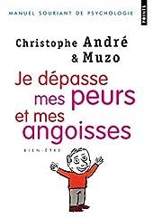 Je dépasse mes peurs et mes angoisses de Christophe Andre