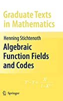 Algebraic Function Fields and Codes (Graduate Texts in Mathematics, 254)
