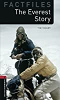 The Everest Story (Oxford Bookworms Factfiles: Level 3)