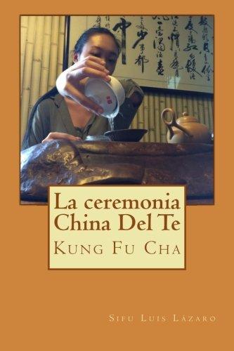 La ceremonia china del te: Kung Fu Cha