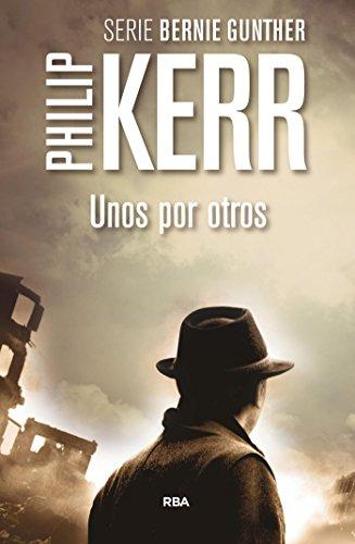 Unos por otros: Serie Bernie Gunther IV (Spanish Edition)