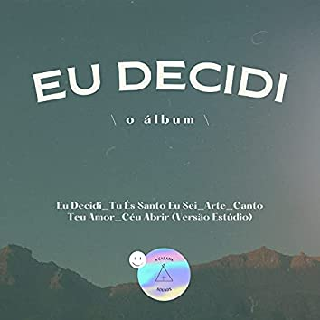 Eu Decidi: O Álbum