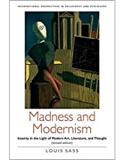 Madness and Modernism: Insanity in the light of modern art, literature, and thought (revised edition) (International Perspectives in Philosophy and Psychiatry)