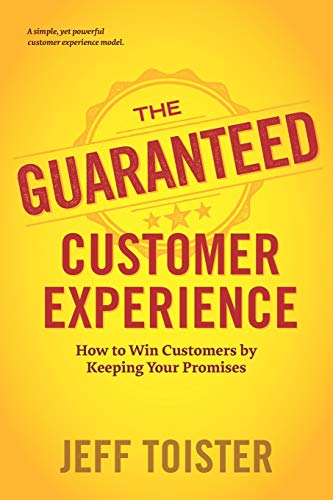 Compare Textbook Prices for The Guaranteed Customer Experience: How to Win Customers by Keeping Your Promises  ISBN 9780578824949 by Toister, Jeff
