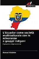 L'Ecuador come società multiculturale con le minoranze e gruppi indigeni