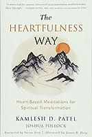 The Heartfulness Way: Heart-Based Meditations for Spiritual Transformation