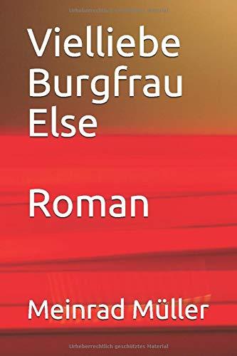 Vielliebe Burgfrau Else Roman