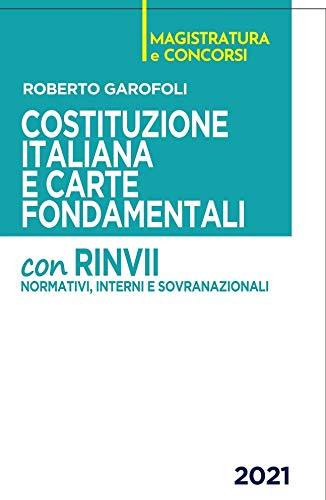 Costituzione italiana e carte fondamentali. Con rinvii normativi, interni e sovranazionali