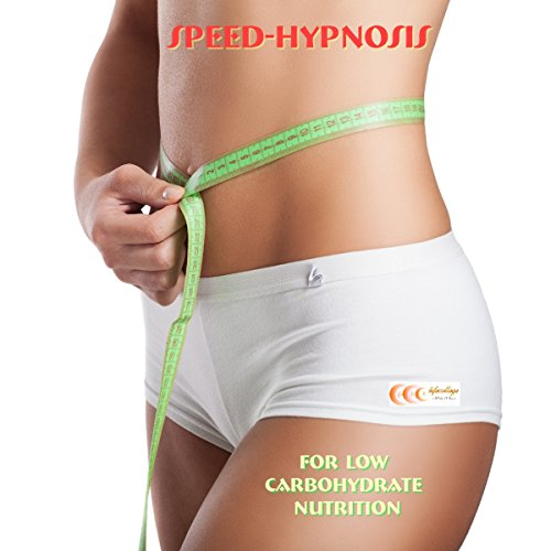 Speed-hypnosis for low carbohydrate nutrition audiobook cover art