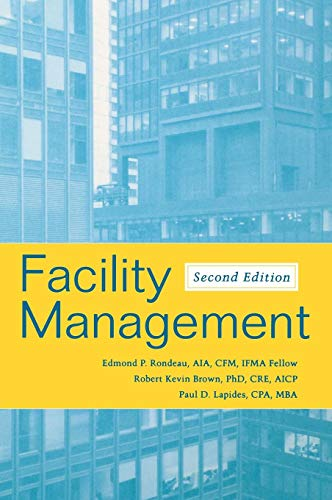 Compare Textbook Prices for Facility Management 2 Edition ISBN 9780471700593 by Rondeau, Edmond P.,Brown, Robert Kevin,Lapides, Paul D.