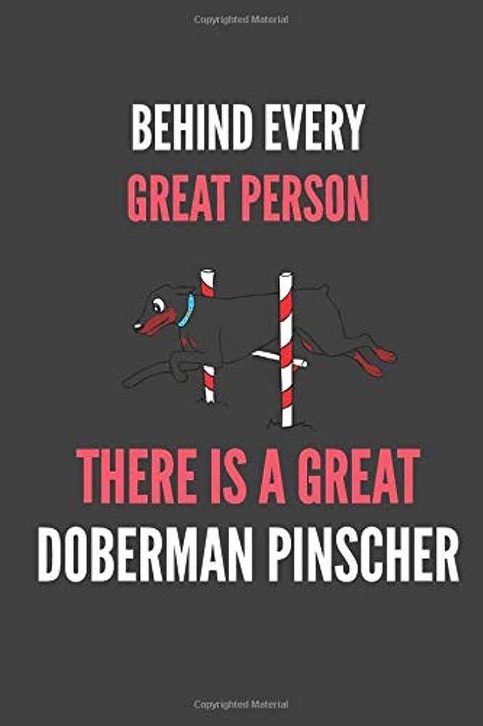 うつ罪縁Behind Every Great Person There Is A Great Doberman Pinscher: Doberman Lovers Gift Lined Notebook Journal 110 Pages