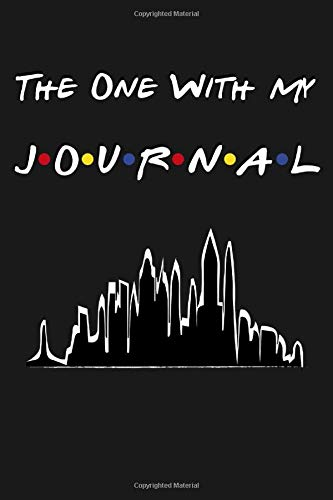 The One With My Journal: Friends Tv Show Inspired | Blank Lined Journal, Great Gift Idea For Friends Fans | Paperback