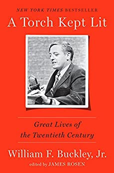 A Torch Kept Lit: Great Lives of the Twentieth Century by [William F. Buckley, James Rosen]
