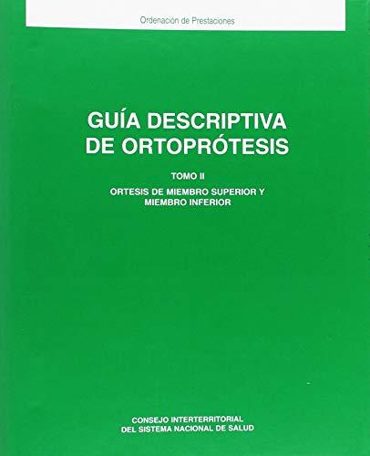 Guía descriptiva de ortoprótesis. Tomo II: Ortesis de miembro superior y miembro inferior ✅