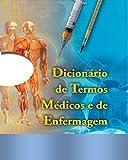 Dicionário de Termos Médicos e de Enfermagem.