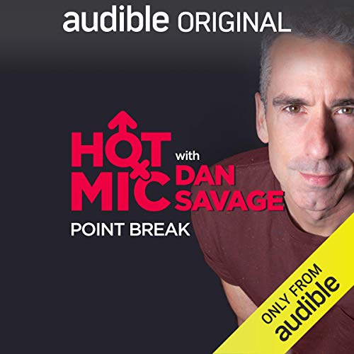 Ep. 6: Point Break (Hot Mic with Dan Savage) copertina
