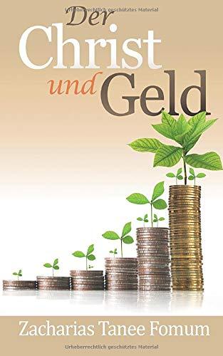 Der Christ Und Geld (Praktische Tipps für Bezwinger) (Volume 7) (German Edition) download ebooks PDF Books