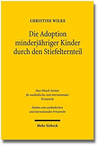 Die Adoption minderjähriger Kinder durch den Stiefelternteil: Vergleichende Analyse des deutschen und englischen Rechts (Studien zum ausländischen und internationalen Privatrecht)