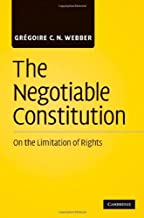 The Negotiable Constitution: On the Limitation of Rights (English Edition)