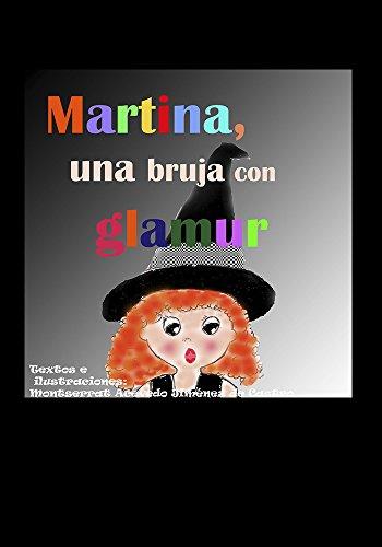 Martina, una bruja con glamur: Una brujita valiente y decidida. eBook: Acevedo, Montserrat, Acevedo, Montserrat: Amazon.es: Tienda Kindle