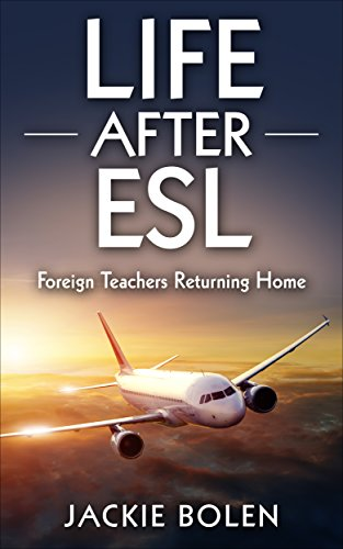 Life After ESL: Jobs and Education Ideas, Dealing with Reverse Culture Shock & More Practical Tips...