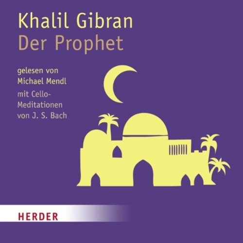 Der Prophet                   By:                                                                                                                                 Khalil Gibran                               Narrated by:                                                                                                                                 Michael Mendl                      Length: 1 hr and 3 mins     Not rated yet     Overall 0.0