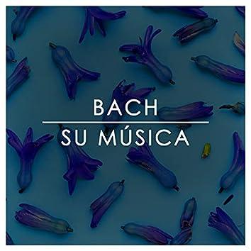 Bach: Su Música