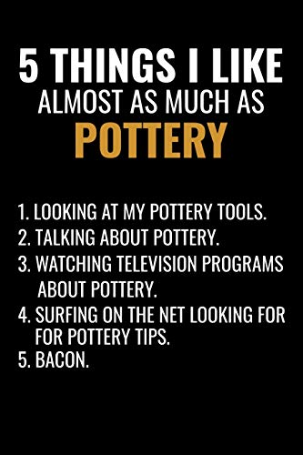 5 Things I Like Almost as Much as Pottery: Pottery Project Book | 80 Project Sheets to Record your Ceramic Work | Gift for Potters