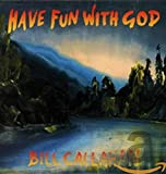 Have Fun With God - Bill Callahan