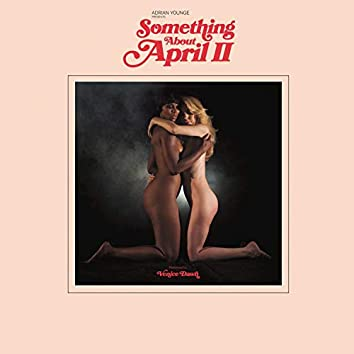 Adrian Younge Presents: Something About April II