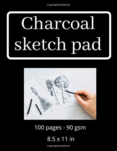Charcoal sketch pad: 100 pages, 90 gsm, 8.5x11 in, charcoal sketchbook, charcoal sketch paper, charcoal sketch book, charcoal paper pad, charcoal ... charcoal drawing paper, charcoal sketchpad