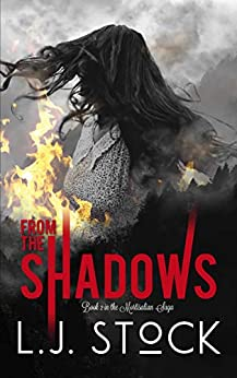 From The Shadows: Book 2 in the Mortisalian Saga by [L.J. Stock]