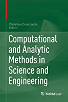 Computational and Analytic Methods in Science and Engineering