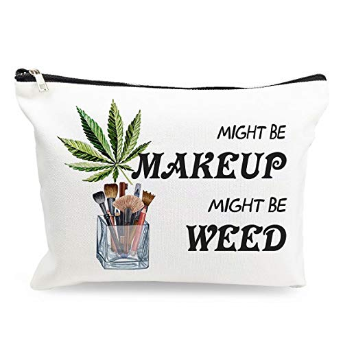 Funny Marijuana Weed Leaf Makeup Cosmetic Bag - Might Be Makeup Might Be Weed - Cotton Zipper Pouch Travel Bag Toiletry Make-Up Case for Women Stoner Friend Bestie Sister Daughter Birthday Gifts