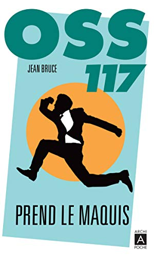OSS 117 prend le maquis (French Edition)
