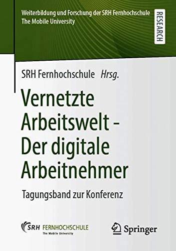 Vernetzte Arbeitswelt - Der digitale Arbeitnehmer: Tagungsband zur Konferenz (Weiterbildung und Fors