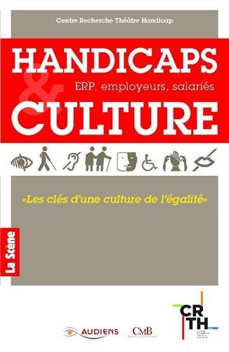 Handicaps & Culture : ERP, employeurs, salariés PDF Books