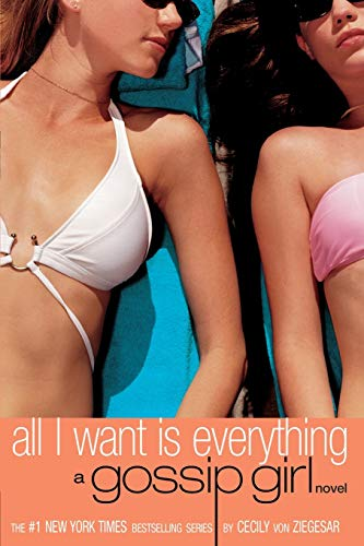 Gossip Girl #3: All I Want is Everything (Gossip Girl, 3)の詳細を見る
