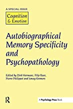Autobiographical Memory Specificity and Psychopathology: A Special Issue of Cognition and Emotion: 20