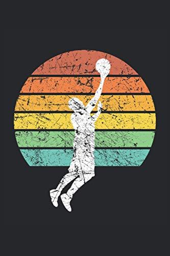 Basketball Sunset Vintage Retro: Basketball Sunset Vintage Retro: Basketball Notebook, Planner or Diary for Hobby Basektballer and Basketballer Who Gladly Play Basketball in a Baket Ball Team?