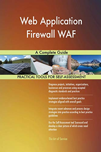 Blokdyk, G: Web Application Firewall WAF A Complete Guide