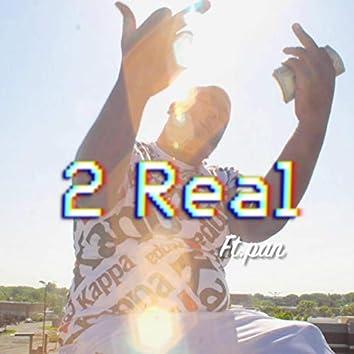 2 Real (feat. Pan)