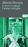 L'Amour conjugal - L'Amore coniugale, édition bilingue (français/italien) - Gallimard - 22/03/1991