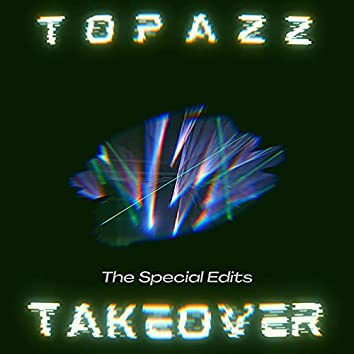 Takeover - The Special Edits
